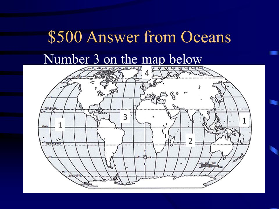 $500 Answer from Oceans Number 3 on the map below