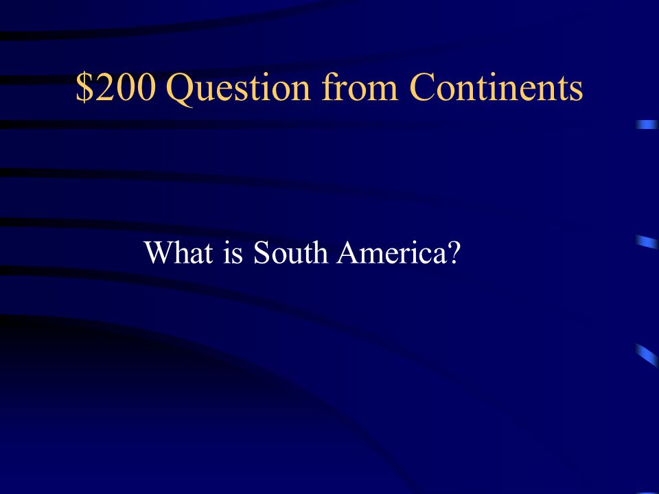 $200 Question from Continents