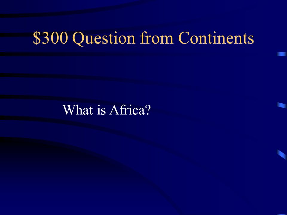 $300 Question from Continents