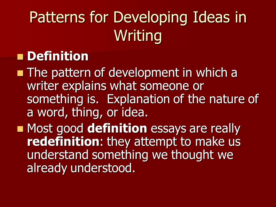 patterns development definition essay Learn about the definition of the term development as it relates to composition and supports the main idea in a paragraph or essay.