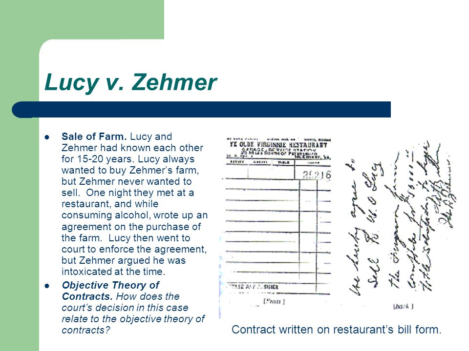 zhemer vs lucy contract to sell Day v caton 119 mass 513 1876  wrote a contract on the back of a guest check to sell his farm for $  too drunk to make a contract lucy went out and got his.