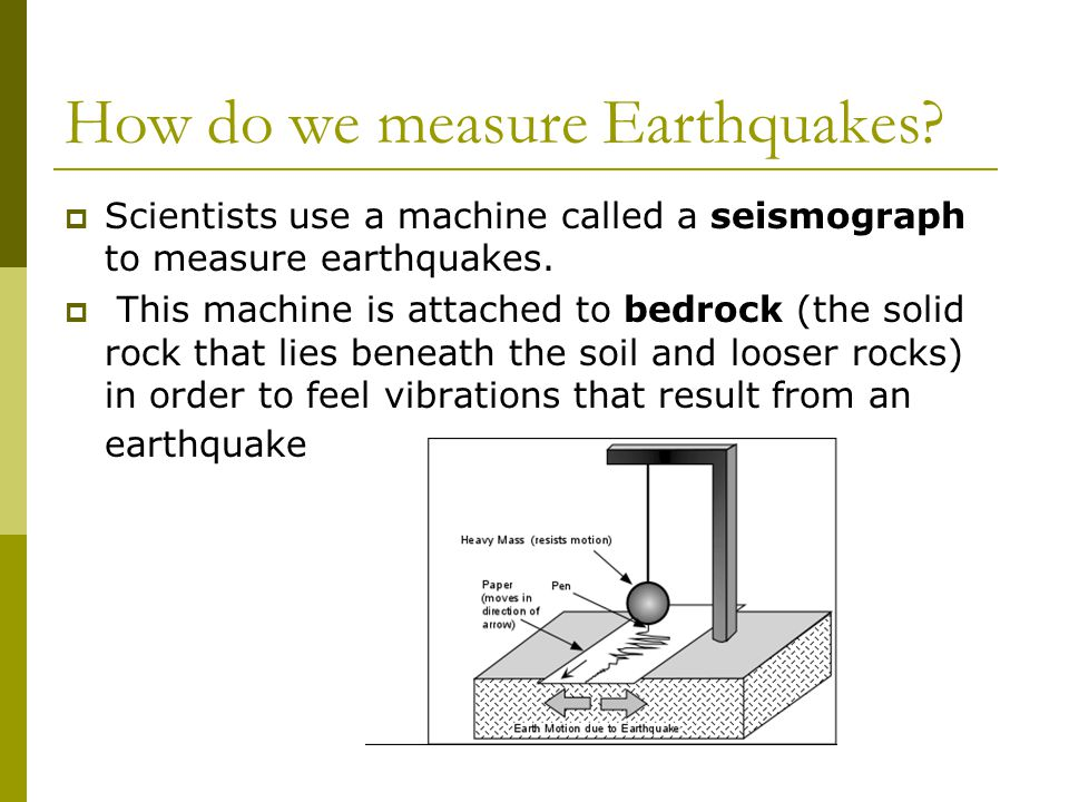 earthquakes and how we measure their The science of earthquakes so how do they measure an earthquake or if some animals or people can tell when an earthquake is coming, we do not yet understand.