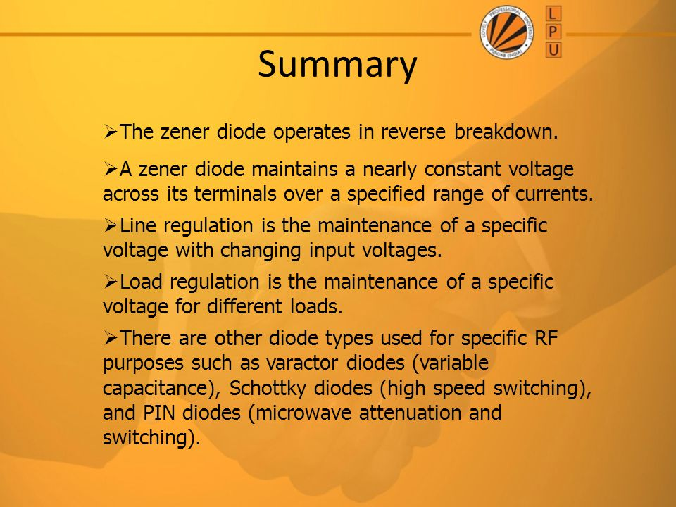 Summary The zener diode operates in reverse breakdown.