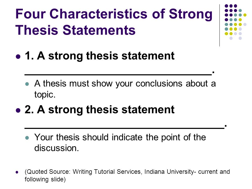 A thesis statement should have which of the following ...