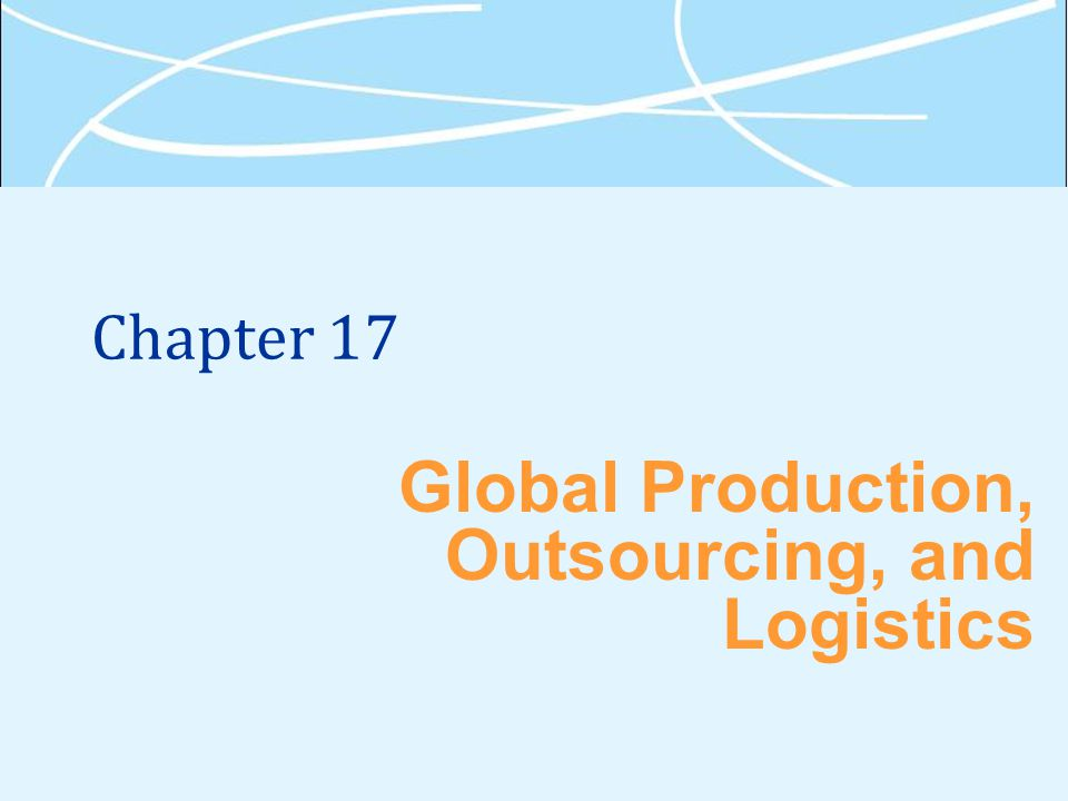 Global Production, Outsourcing, and Logistics