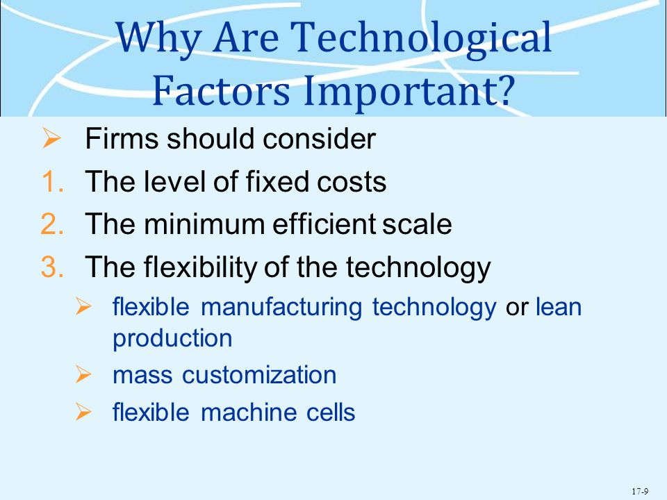 Why Are Technological Factors Important