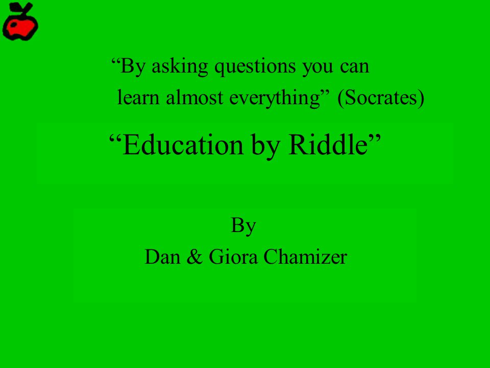 """education By Riddle"" ""by Asking Questions You Can  Ppt. Pipe Saddle Template. Resume Objectives For It Template. Family Loan Agreement Template. Financial Statements Templates. Family Reunion Templates. Trade Agreement Template. Invitations 80th Birthday Celebration Template. Resume On Microsoft Word 2007 Template"
