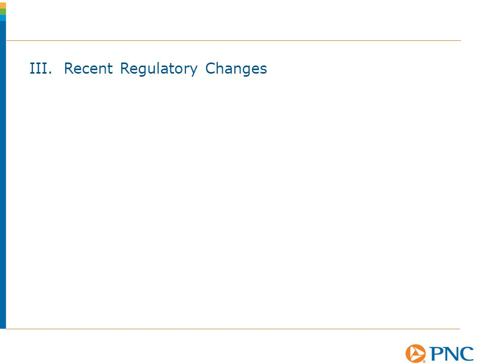 III. Recent Regulatory Changes