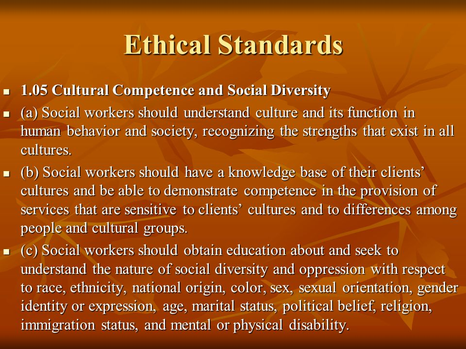 Ethical Standards 1.05 Cultural Competence and Social Diversity