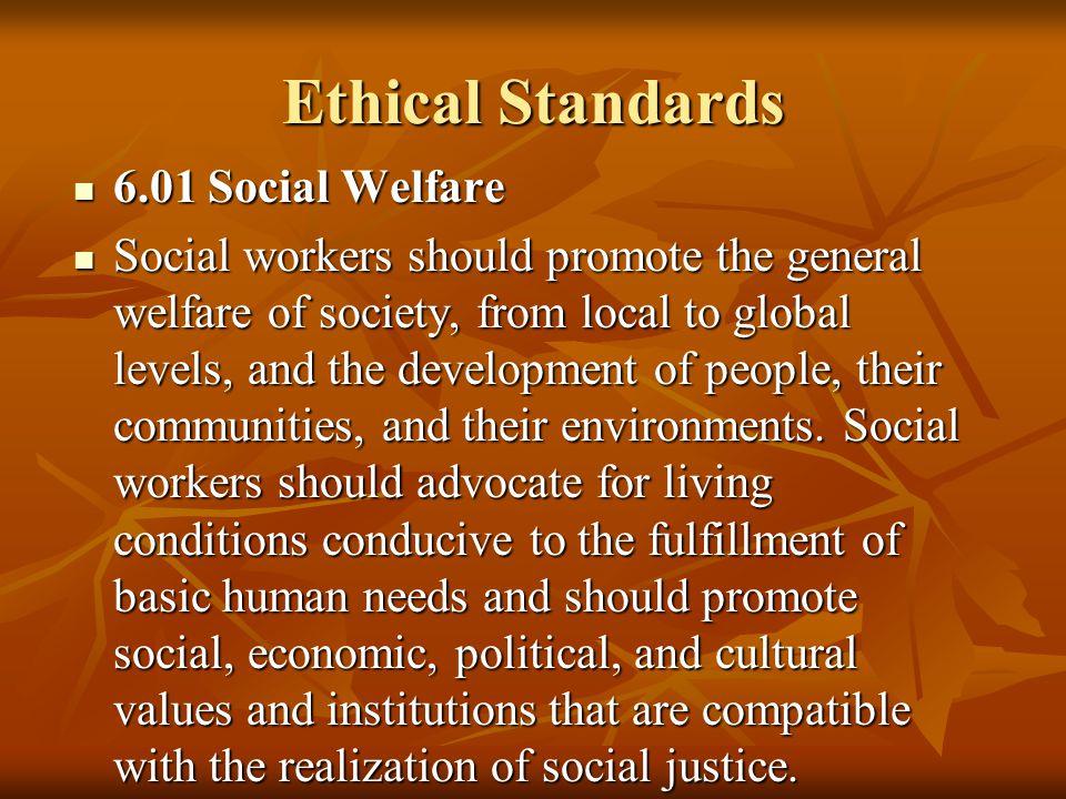 Ethical Standards 6.01 Social Welfare