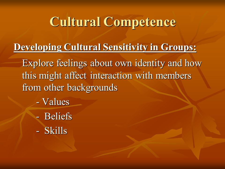 Cultural Competence Developing Cultural Sensitivity in Groups:
