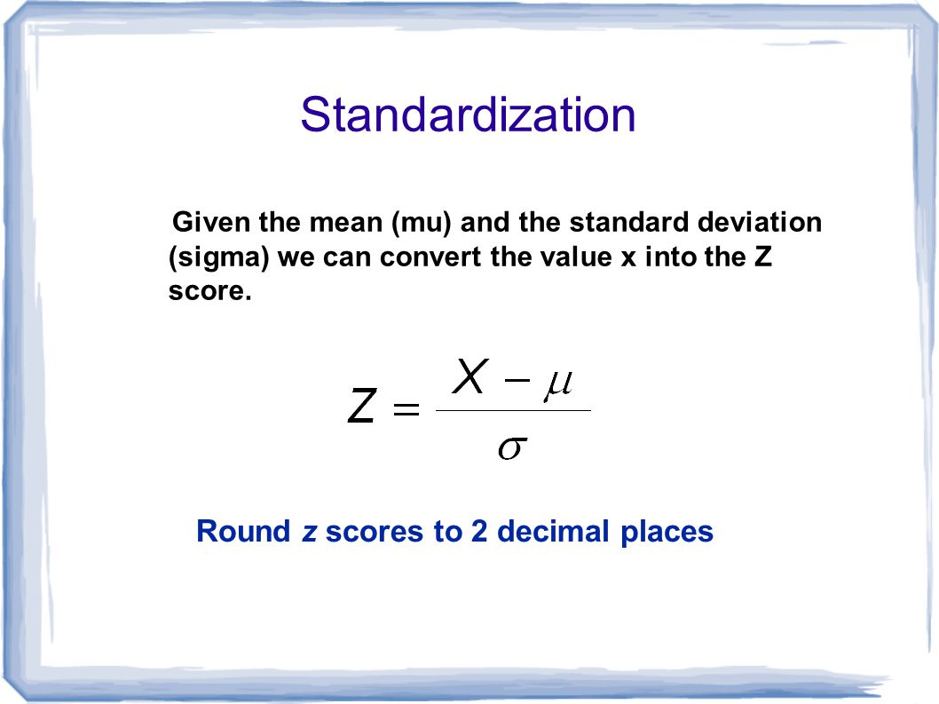 Standardization Round Z Scores To 2 Decimal Places How To Find