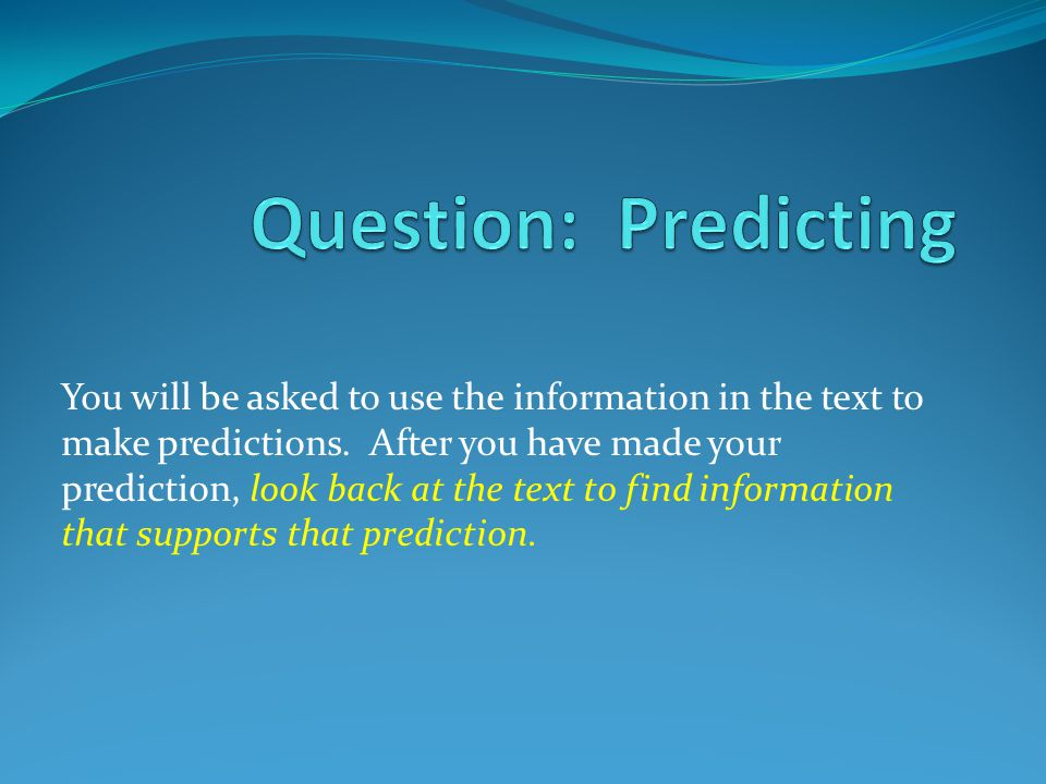 Question: Predicting