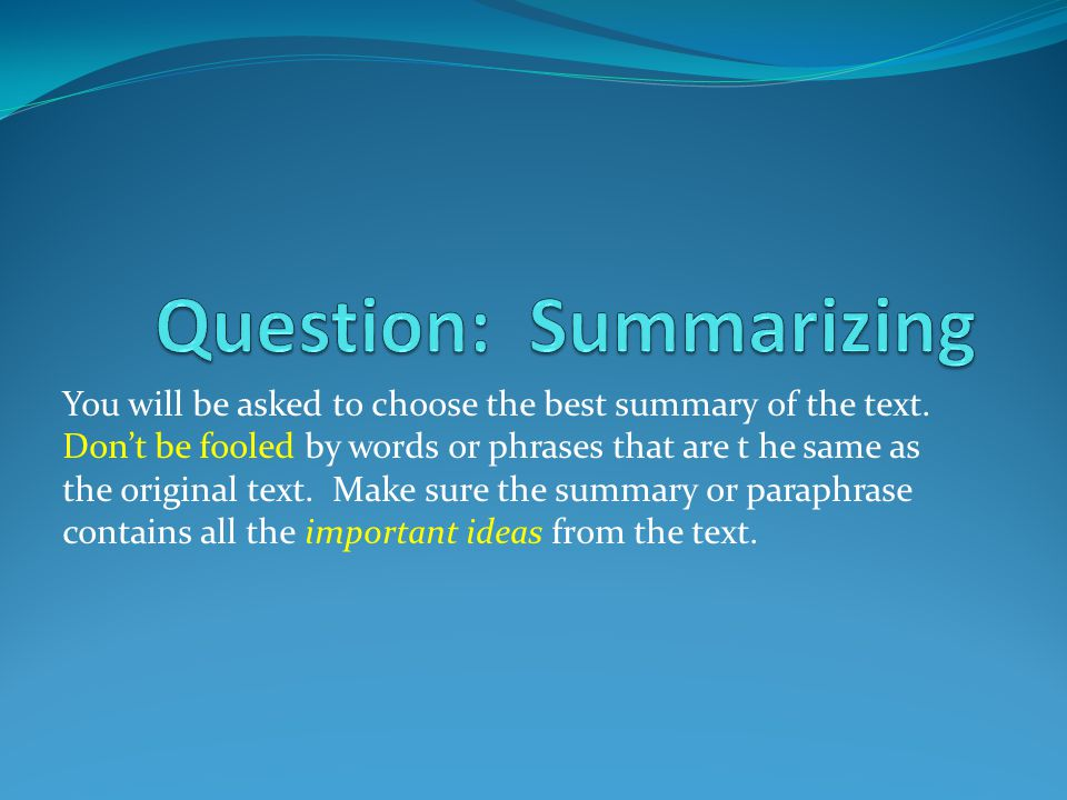 Question: Summarizing