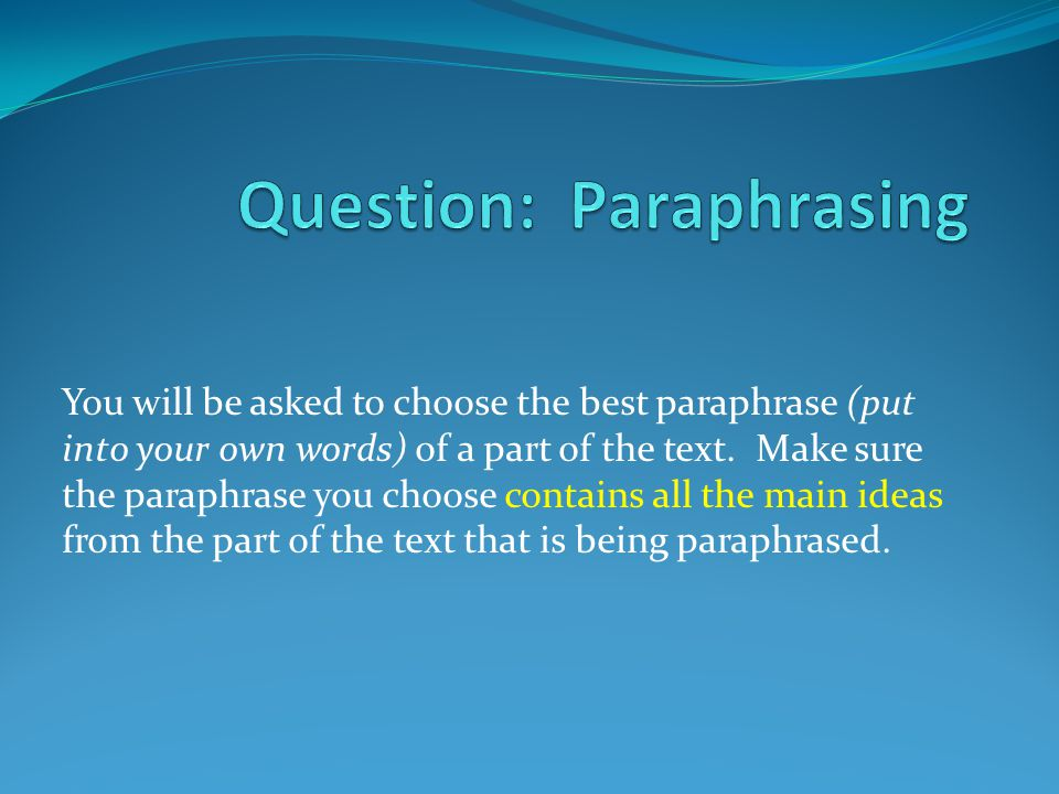 Question: Paraphrasing