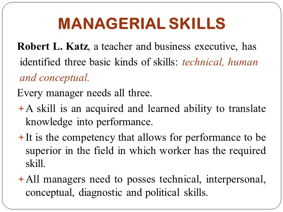 katz managerial skills essay Describe the three management skills as mentioned by robert katz evaluation of katz's managerial skills based on the interview essay on management skills.