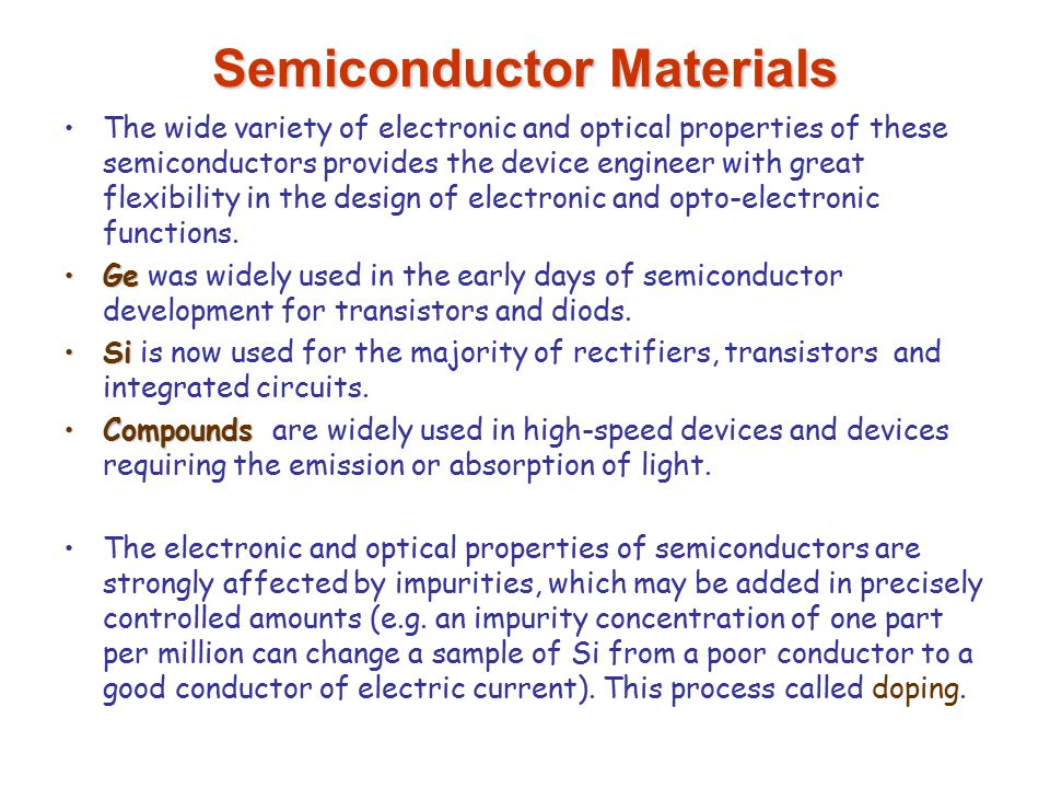 the importance of silicon as a popular semiconductor material used today These logic circuits can be built very compact on a silicon chip with gadgets you use today transistor made use of the semiconductor.