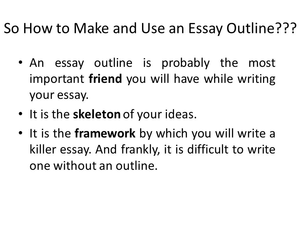 lecture essay writing ppt video online  so how to make and use an essay outline