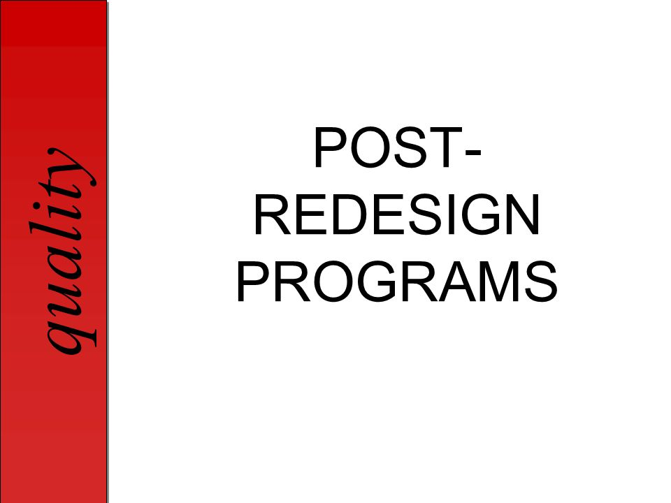 POST-REDESIGN PROGRAMS