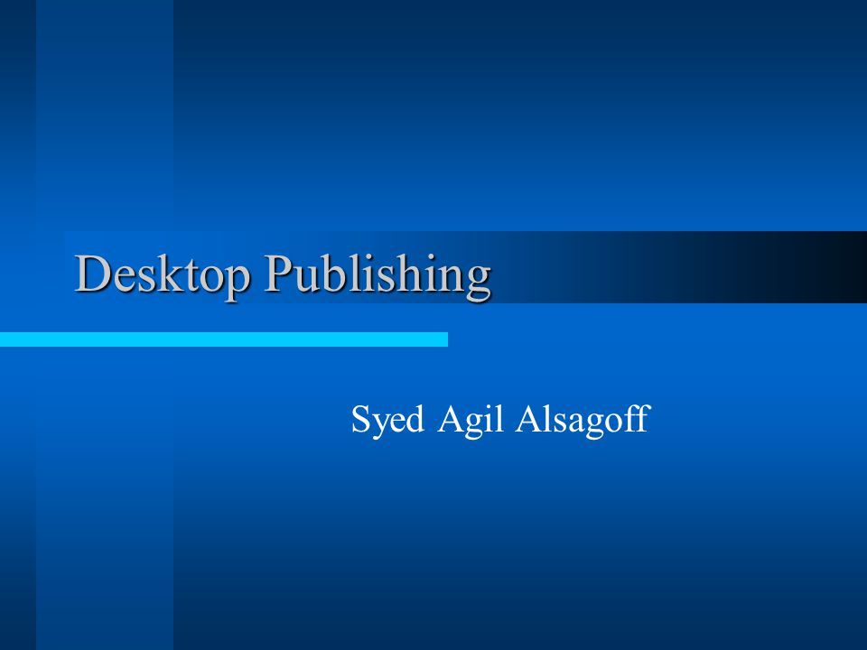 1 Desktop Publishing Syed Agil Alsagoff