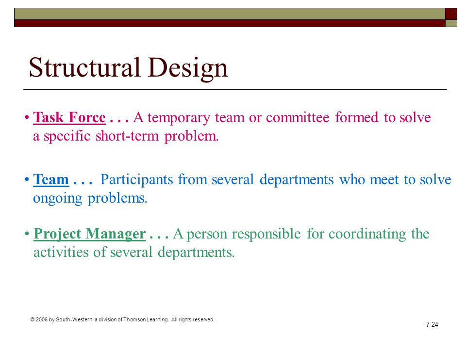 Structural Design Task Force . . . A temporary team or committee formed to solve a specific short-term problem.