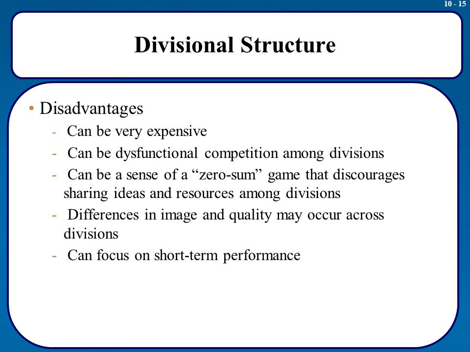 advantages and disadvantages of product divisional structure Advantages and disadvantages of product divisional structure a matrix structure is superior to a functional and a divisional structureplease, comment on this statement in your answer, pay.