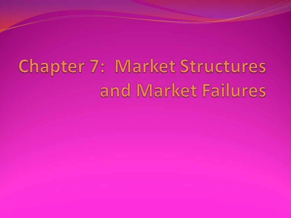 market structure and market failures in The market structure is the degree of competition in the market and the way in which the market is organised as consumers, we would all like markets to be as competitive as possible to ensure a wide variety of goods and low prices, but firms would rather have less competition to make the market more profitable and to minimise the costs.