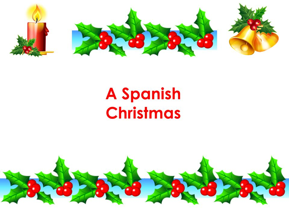 Christmas In Spanish.A Spanish Christmas