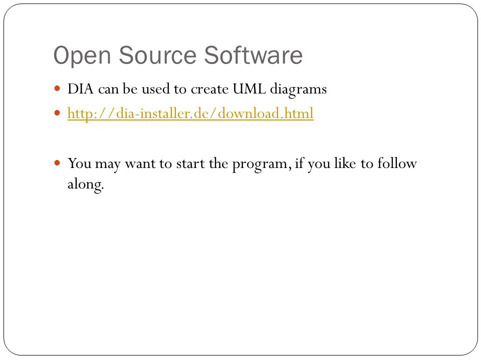 Open Source Software DIA can be used to create UML diagrams