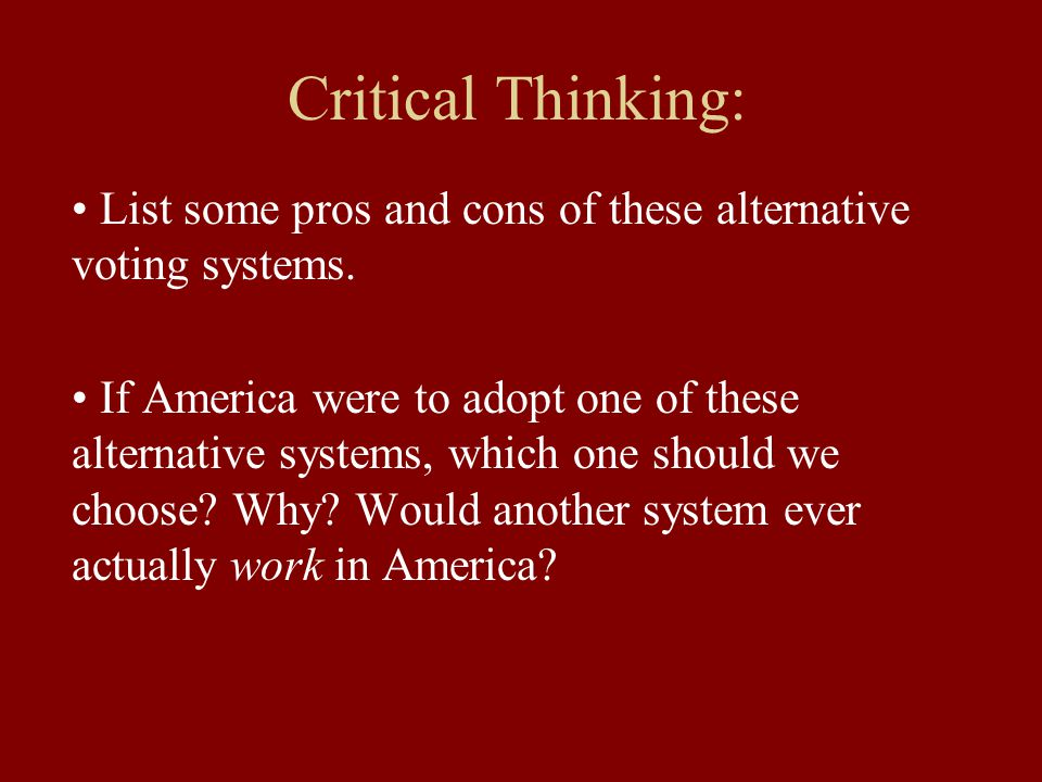pros and cons of critical thinking Proconorg, the largest known provider of pro and con research on controversial issues, has reached over 5,000 schools in all 50 states and 66 countries educators appreciate proconorg's ability to develop critical thinking skills by presenting both sides of key social issues such as obamacare, alternative energy, illegal.