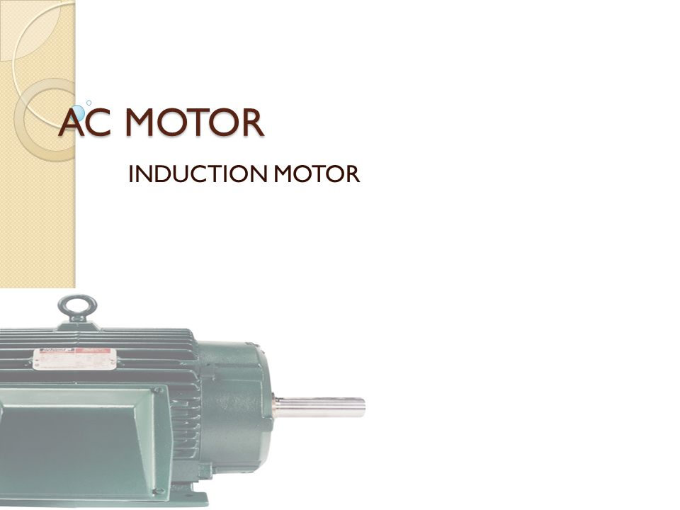 AC MOTOR INDUCTION MOTOR