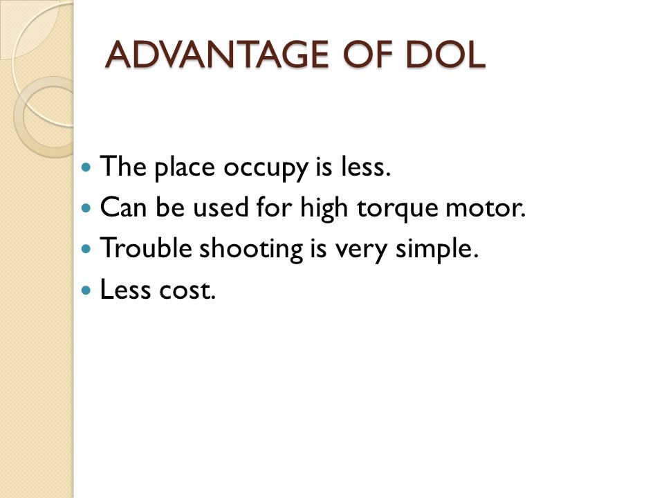 ADVANTAGE OF DOL The place occupy is less.