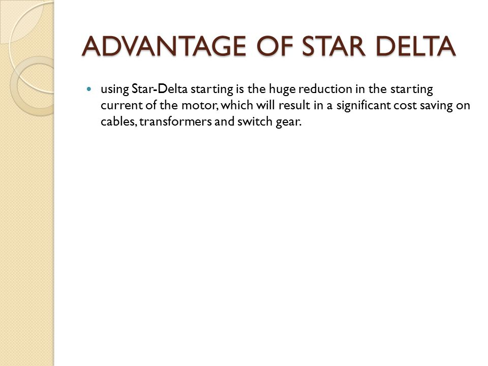 ADVANTAGE OF STAR DELTA
