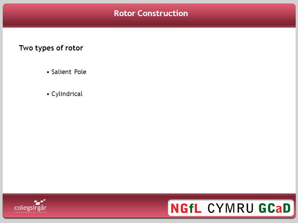 Rotor Construction Two types of rotor Salient Pole Cylindrical
