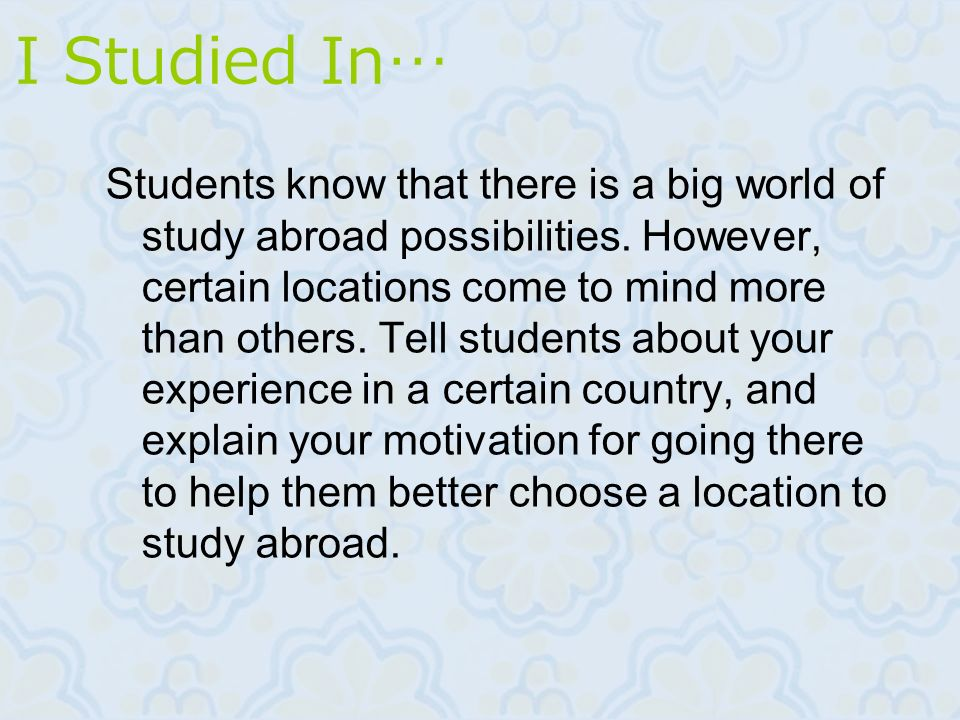 studying abroad is better than studying local universities Studying abroad is better than studying local university in this globalization era, all nation race each other to become advance and powerful country to achieve advance level, each nation.
