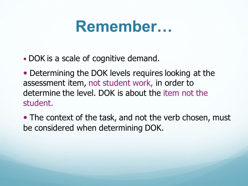 Remember… DOK is a scale of cognitive demand.