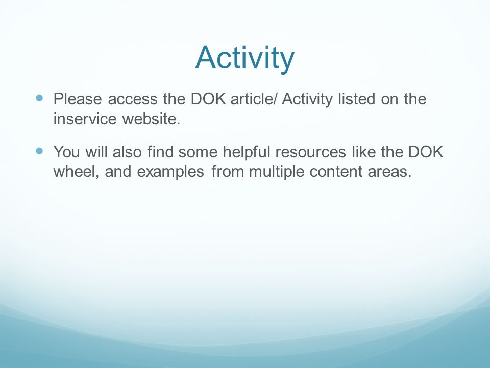 Activity Please access the DOK article/ Activity listed on the inservice website.