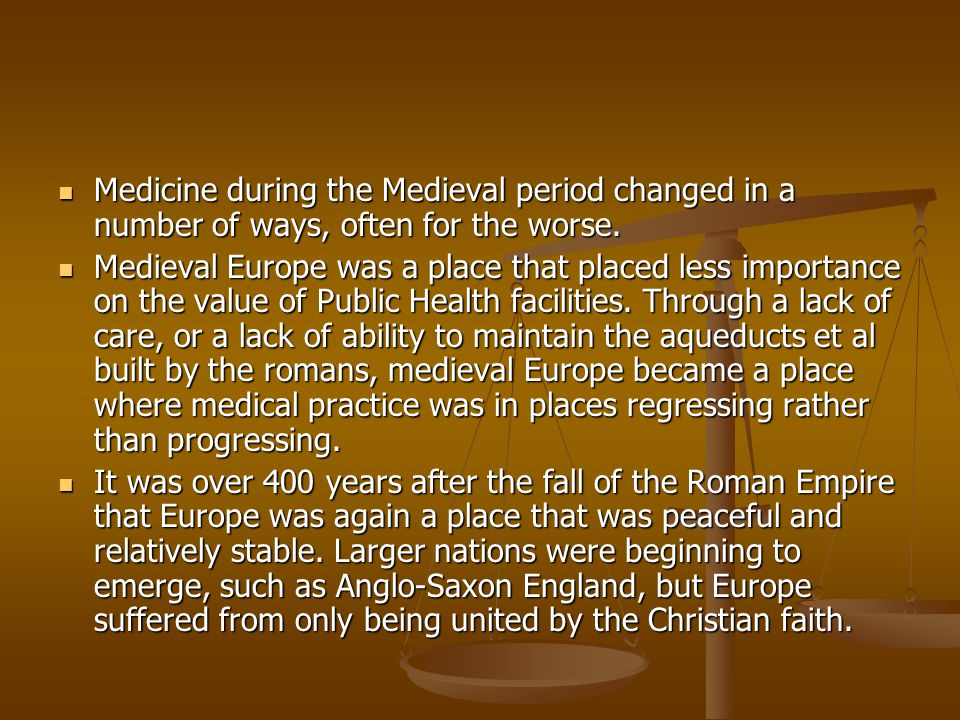 medical practices of medieval england Weird medieval remedies  one of the underlying principles of many medical practices was the theory of  which swept through england in the 14th century,.
