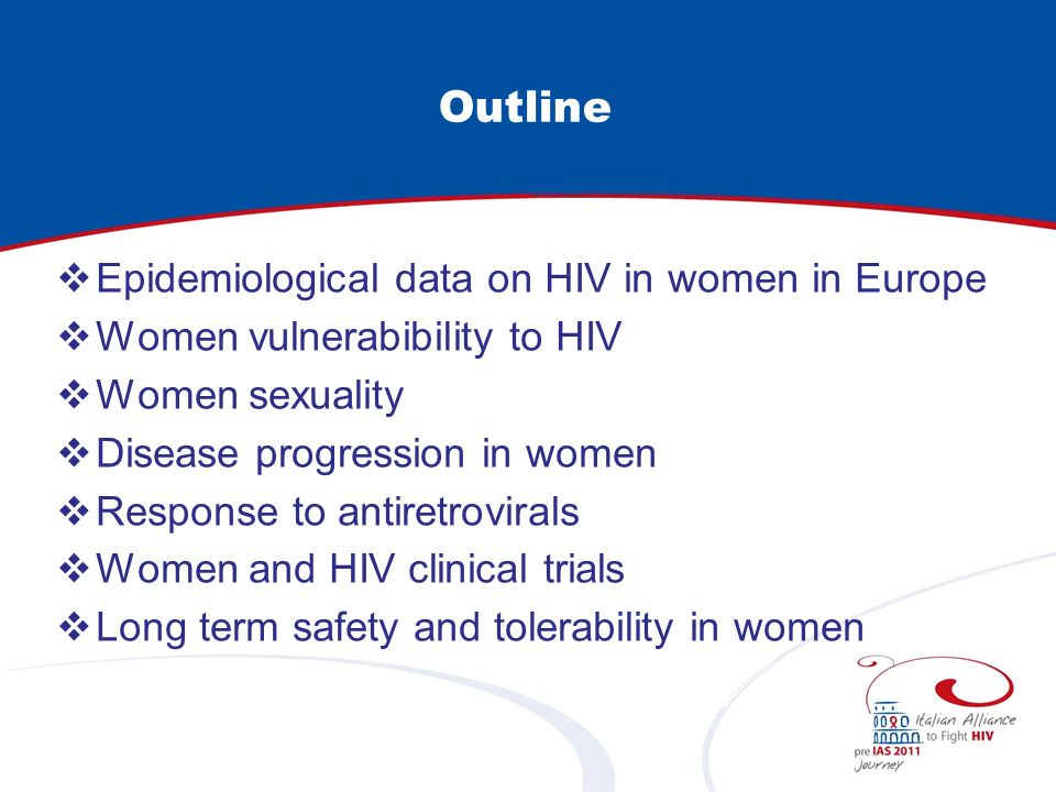 Outline Epidemiological data on HIV in women in Europe