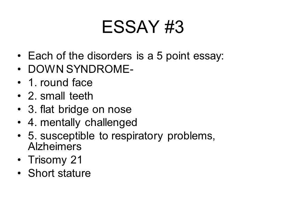 children with down syndrome essay Children with down syndrome will grow and develop like other babies, but may  meet milestones later than  book with personal essays and quotes by new and.