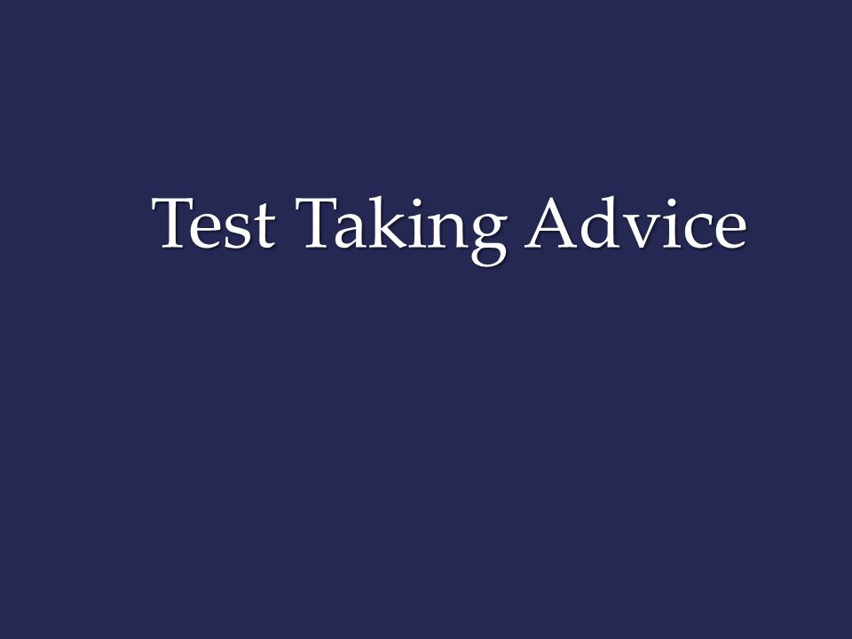 Test Taking Advice