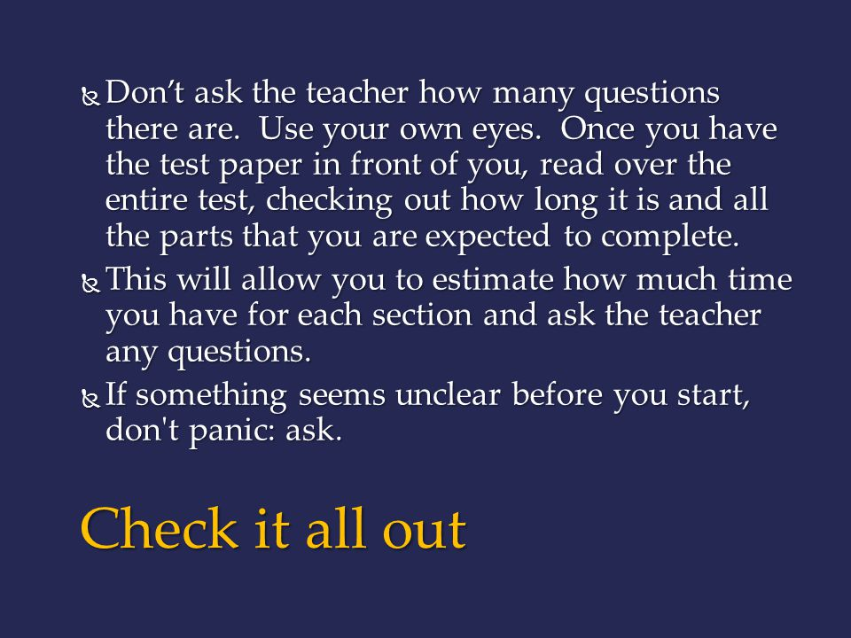 Don't ask the teacher how many questions there are. Use your own eyes
