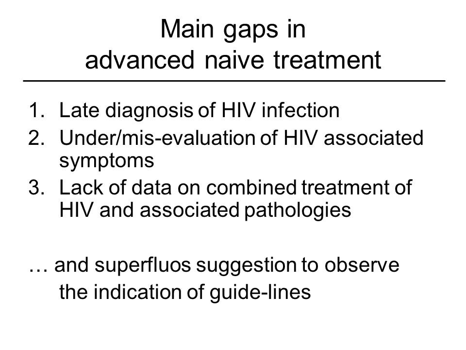 Main gaps in advanced naive treatment