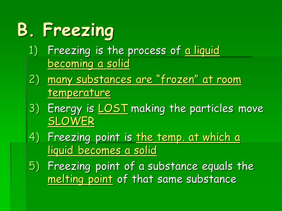 B. Freezing Freezing is the process of a liquid becoming a solid
