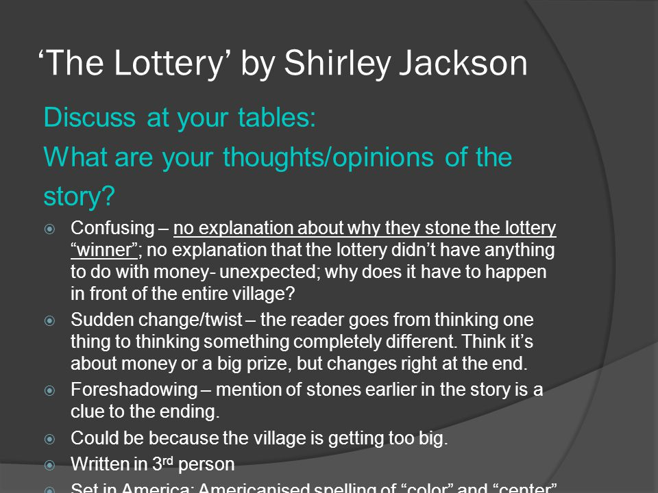 foreshadowing in the lottery by shirley jackson The lottery, by shirley jackson by: it is not only a symbolism but a foreshadowing of what was to come also mrs hutchinson was a symbolic name the name of.
