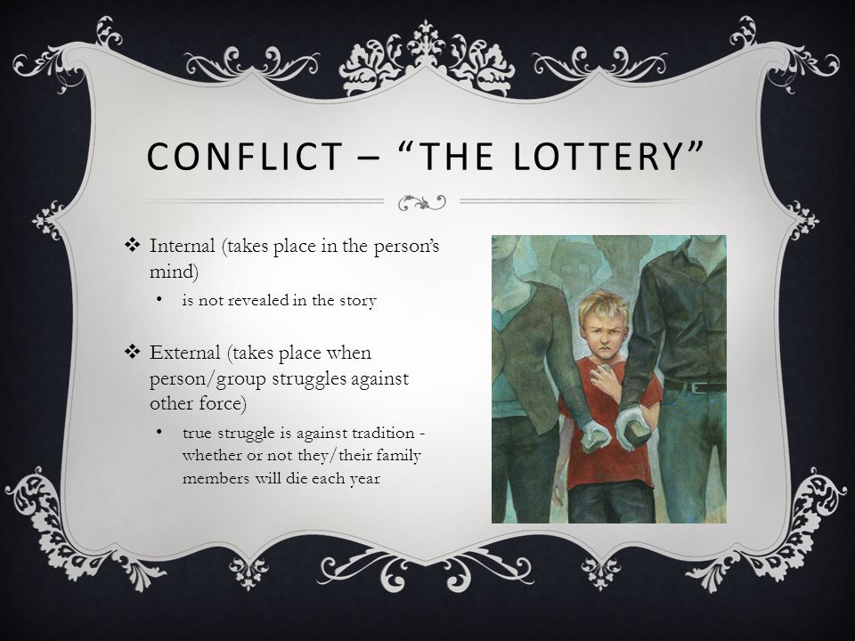 Conflict – the lottery