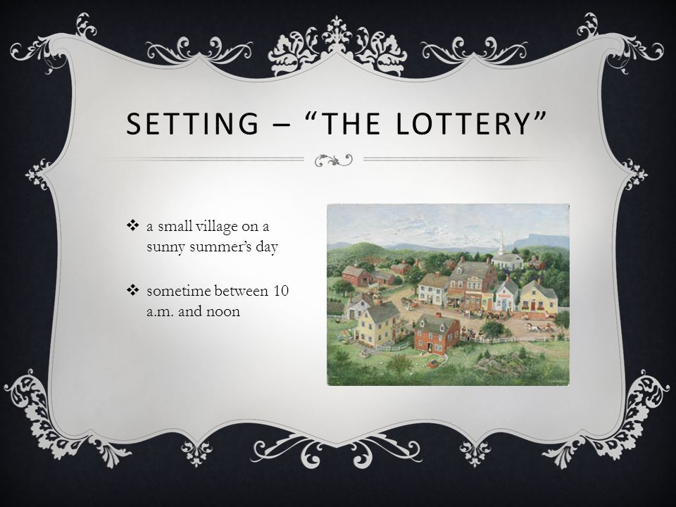 analysis setting lottery A summary of motifs in shirley jackson's the lottery learn exactly what happened in this chapter, scene, or section of the lottery and what it means perfect for acing essays, tests, and quizzes, as well as for writing lesson plans.