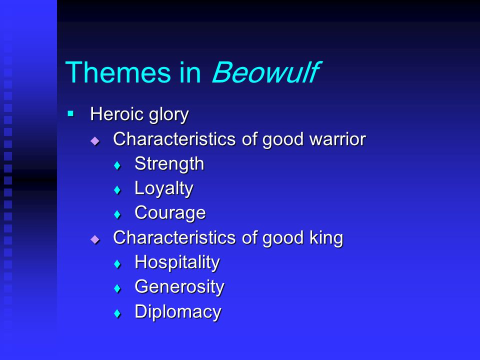 the themes of courage courage and generosity in the epic poem beowulf Beowulf is an epic poem with various themes and is in  in the epic, beowulf shows a lot of courage and bravery  and generosity beowulf showed his braveness .