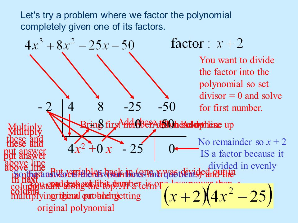 Let s try a problem where we factor the polynomial completely given one of its factors.