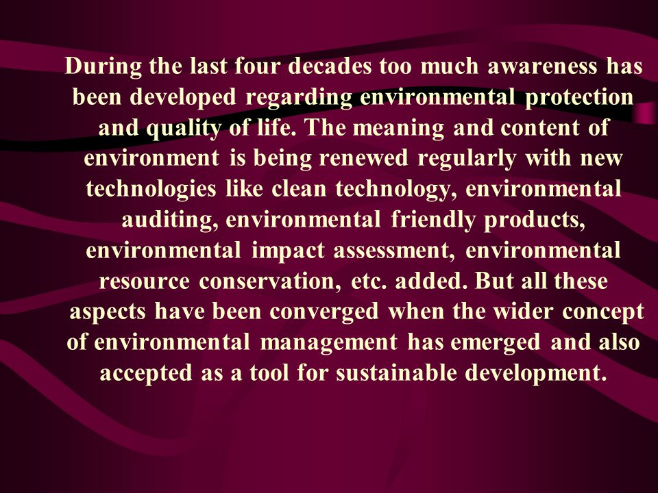 During the last four decades too much awareness has been developed regarding environmental protection and quality of life.